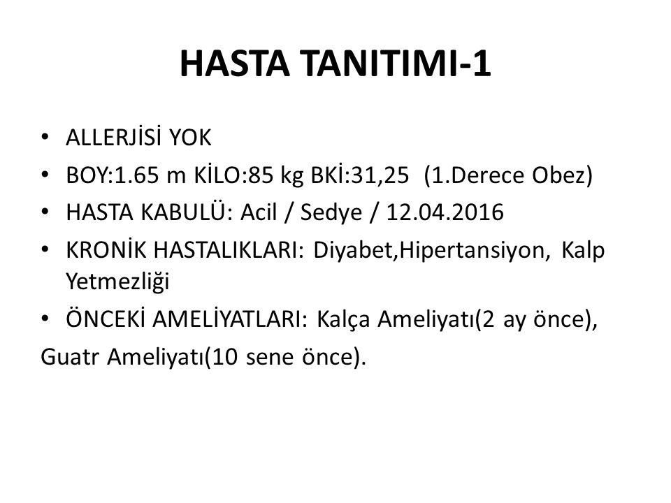 HASTA TANITIMI-1 ALLERJİSİ YOK