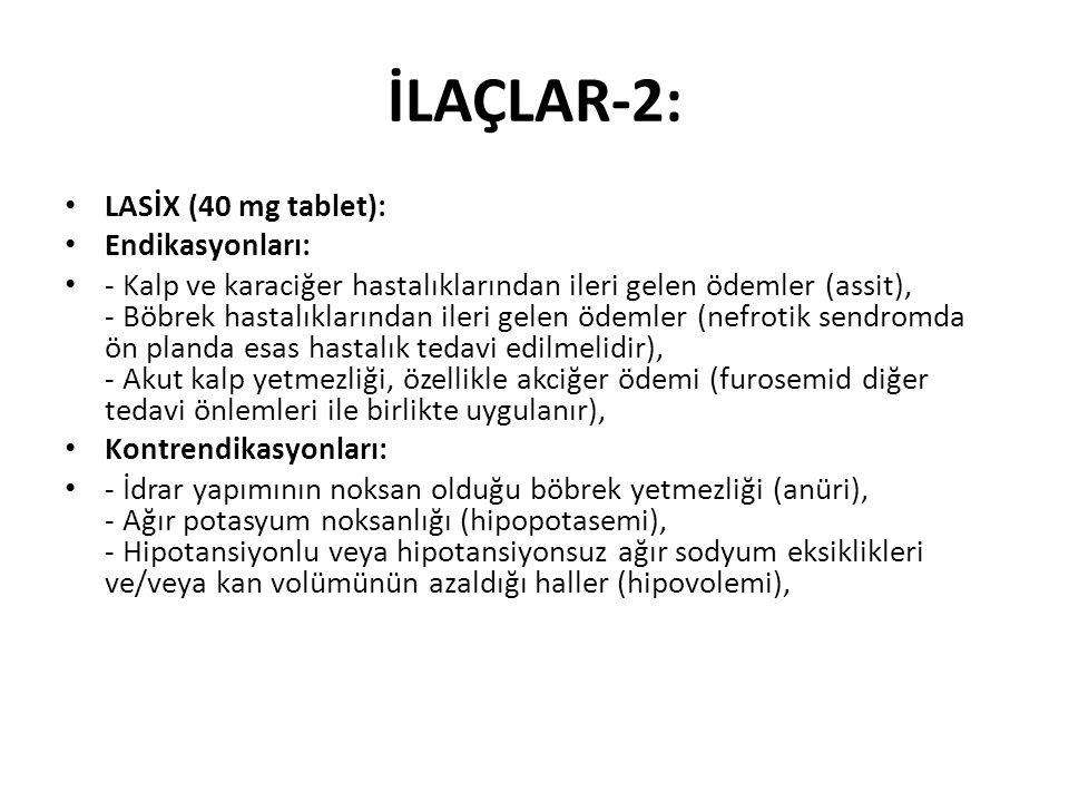 İLAÇLAR-2: LASİX (40 mg tablet): Endikasyonları: