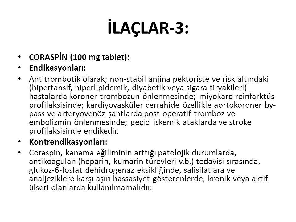 İLAÇLAR-3: CORASPİN (100 mg tablet): Endikasyonları: