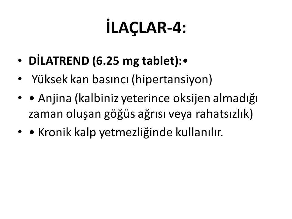 İLAÇLAR-4: DİLATREND (6.25 mg tablet):•