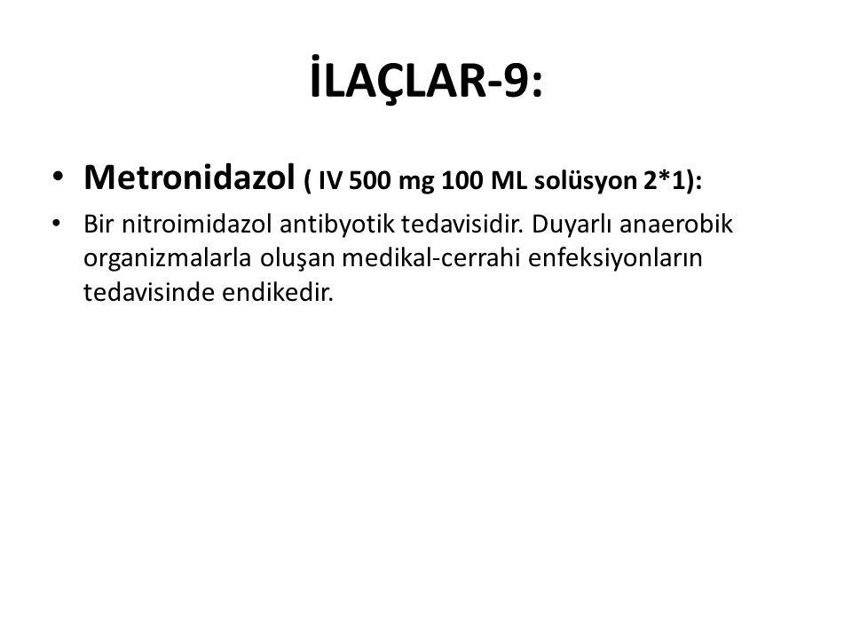 İLAÇLAR-9: Metronidazol ( IV 500 mg 100 ML solüsyon 2*1):