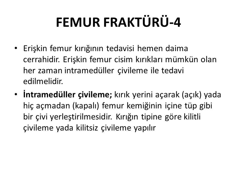 FEMUR FRAKTÜRÜ-4