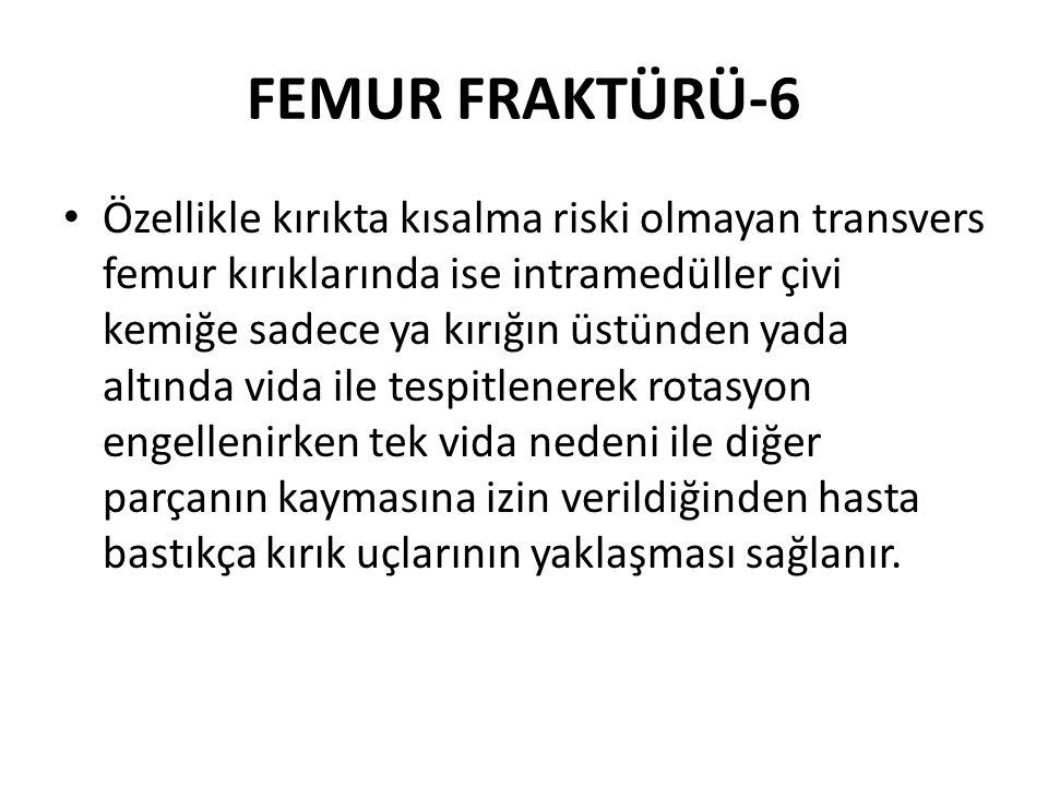 FEMUR FRAKTÜRÜ-6