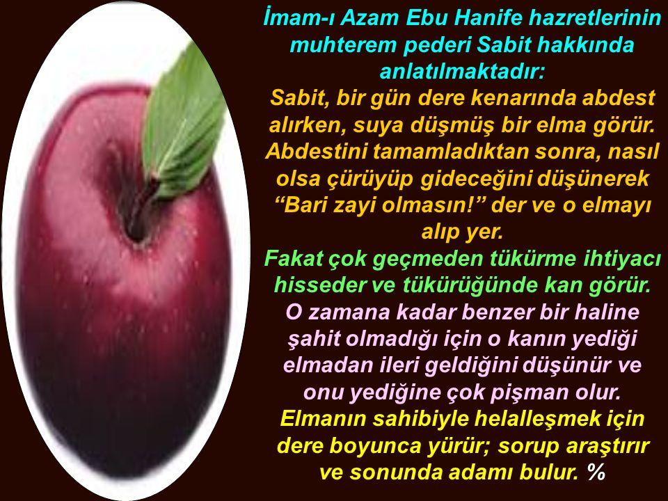 İmam-ı Azam Ebu Hanife hazretlerinin muhterem pederi Sabit hakkında anlatılmaktadır: