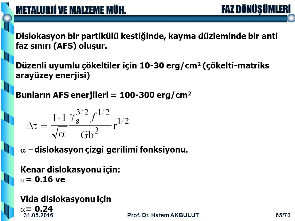 Bunların AFS enerjileri = 100-300 erg/cm2