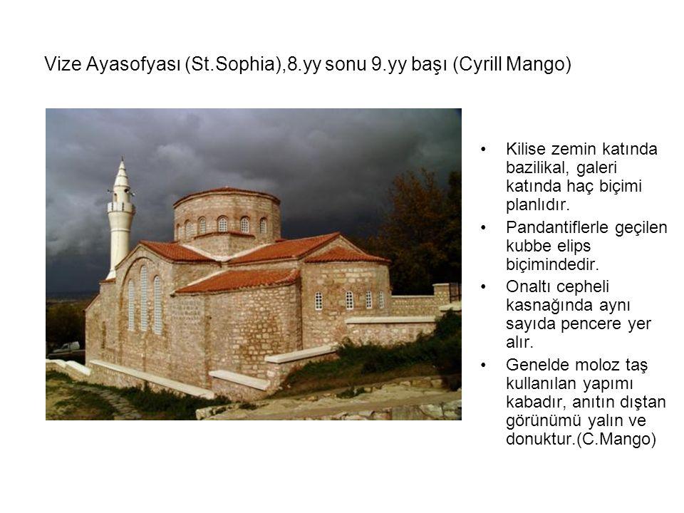 Vize Ayasofyası (St.Sophia),8.yy sonu 9.yy başı (Cyrill Mango)
