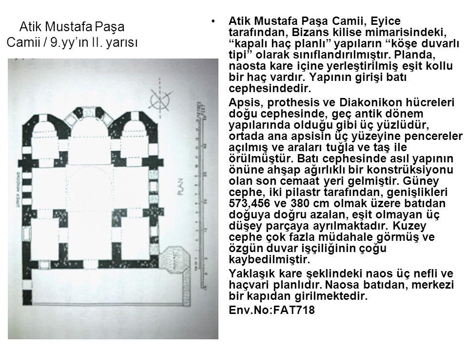 Atik Mustafa Paşa Camii / 9.yy'ın II. yarısı