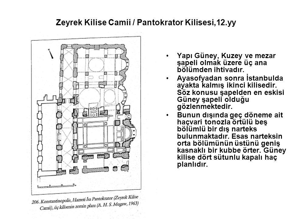 Zeyrek Kilise Camii / Pantokrator Kilisesi,12.yy