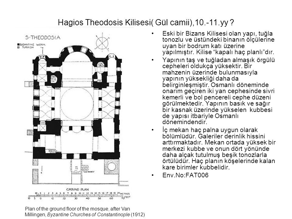 Hagios Theodosis Kilisesi( Gül camii),10.-11.yy