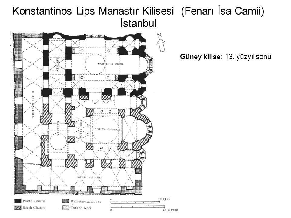 Konstantinos Lips Manastır Kilisesi (Fenarı İsa Camii) İstanbul