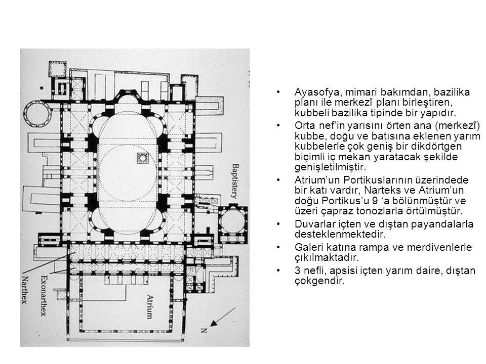 Ayasofya, mimari bakımdan, bazilika planı ile merkezî planı birleştiren, kubbeli bazilika tipinde bir yapıdır.