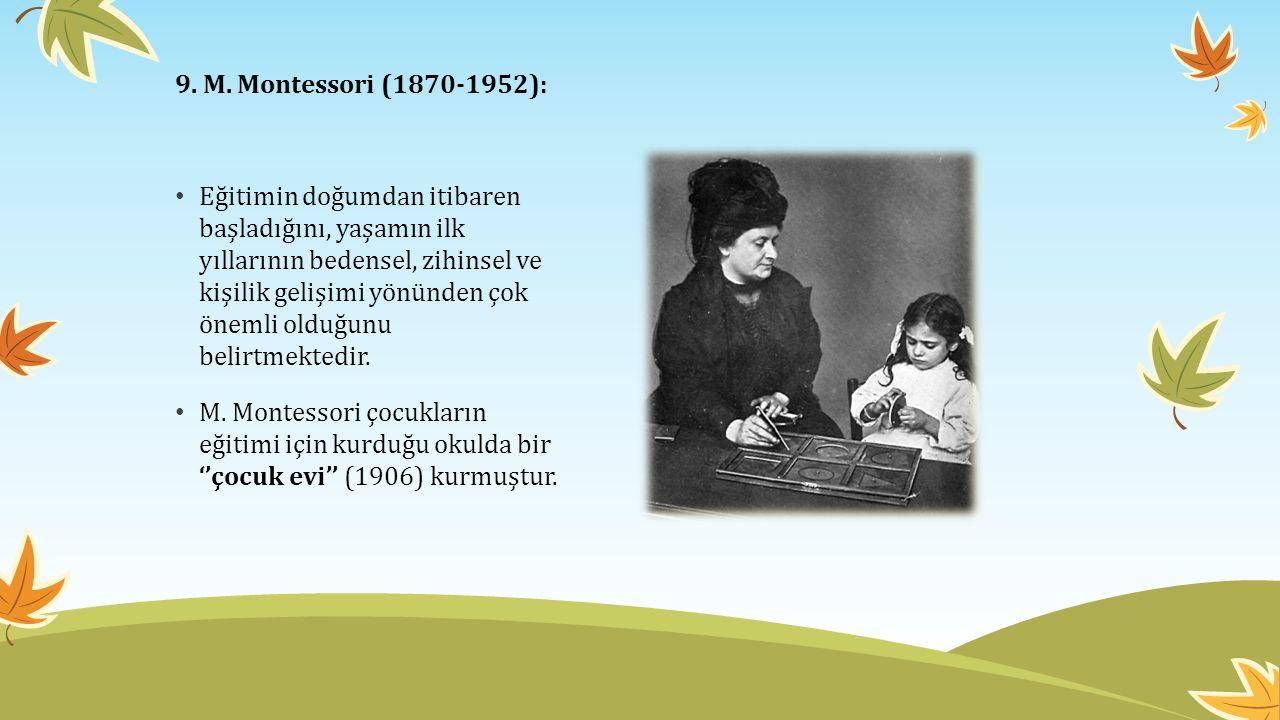 9. M. Montessori (1870-1952):