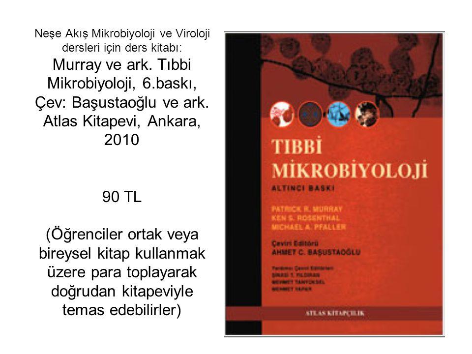 Neşe Akış Mikrobiyoloji ve Viroloji dersleri için ders kitabı: Murray ve ark.