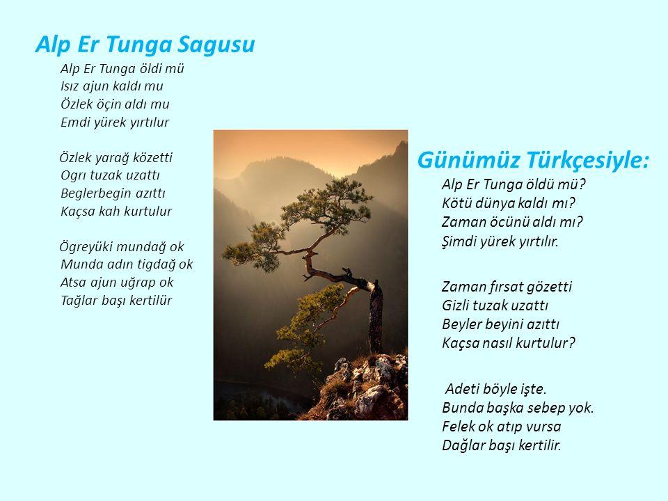 Alp Er Tunga Sagusu Alp Er Tunga öldi mü Isız ajun kaldı mu Özlek öçin aldı mu Emdi yürek yırtılur