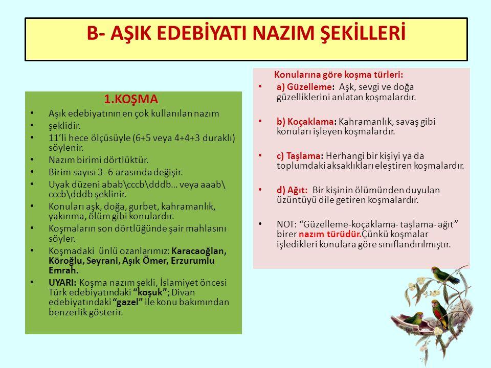 B- AŞIK EDEBİYATI NAZIM ŞEKİLLERİ