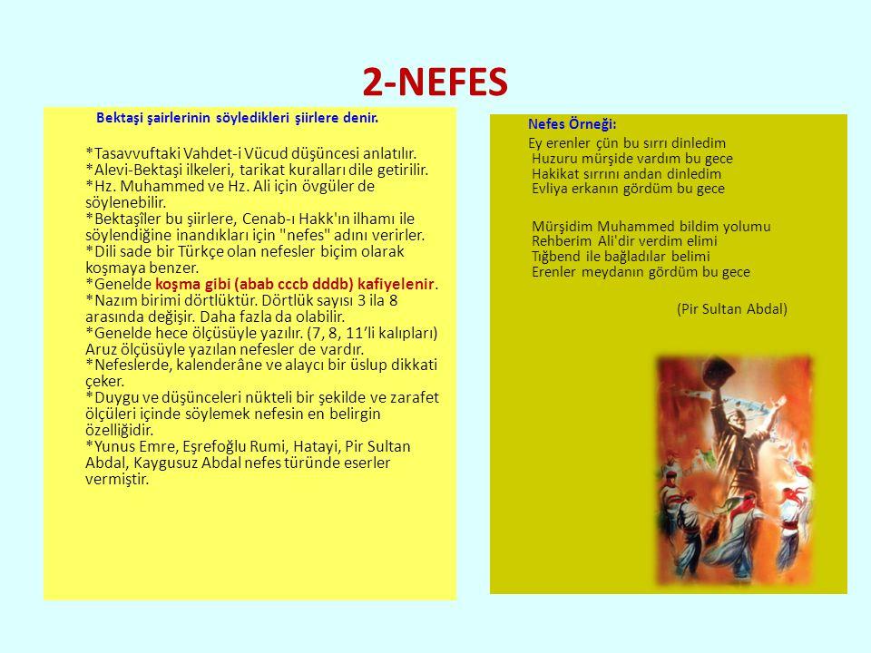 2-NEFES Bektaşi şairlerinin söyledikleri şiirlere denir.