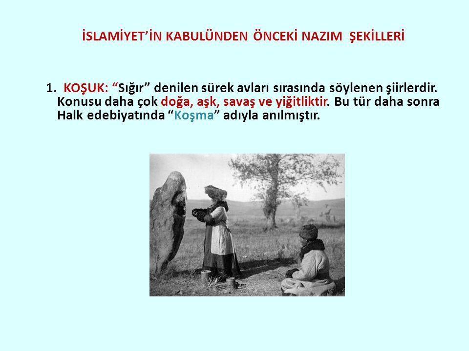 İSLAMİYET'İN KABULÜNDEN ÖNCEKİ NAZIM ŞEKİLLERİ 1