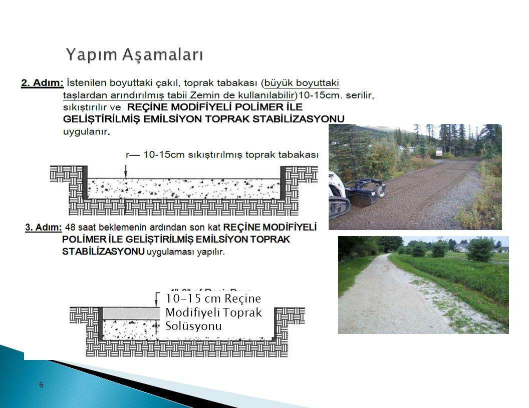 Yapım Aşamaları 10-15 cm Reçine Modifiyeli Toprak Solüsyonu