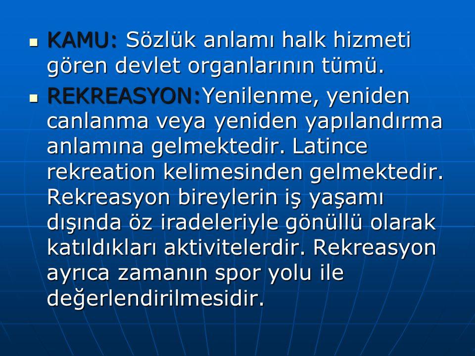 KAMU: Sözlük anlamı halk hizmeti gören devlet organlarının tümü.