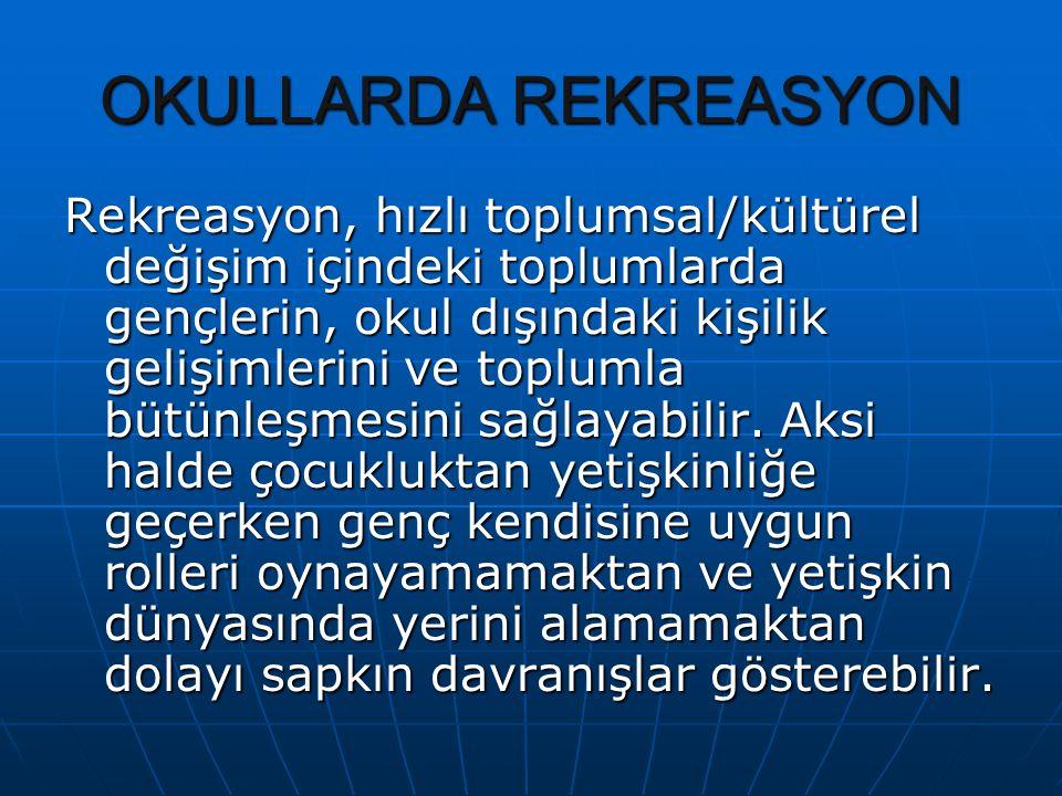 OKULLARDA REKREASYON