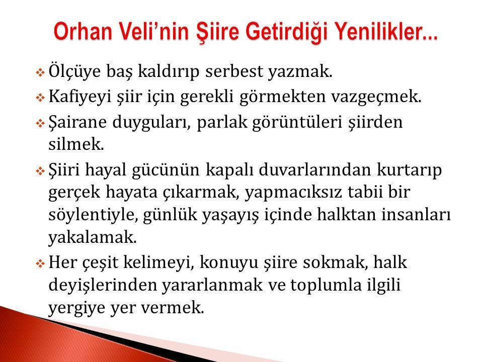 Orhan Veli'nin Şiire Getirdiği Yenilikler...