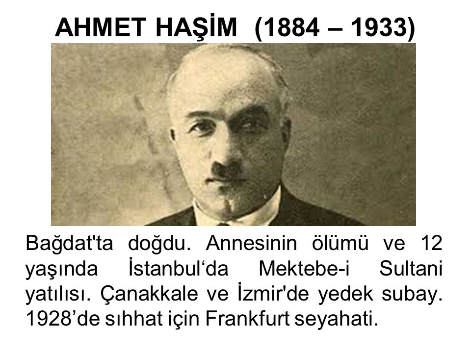 AHMET HAŞİM (1884 – 1933)