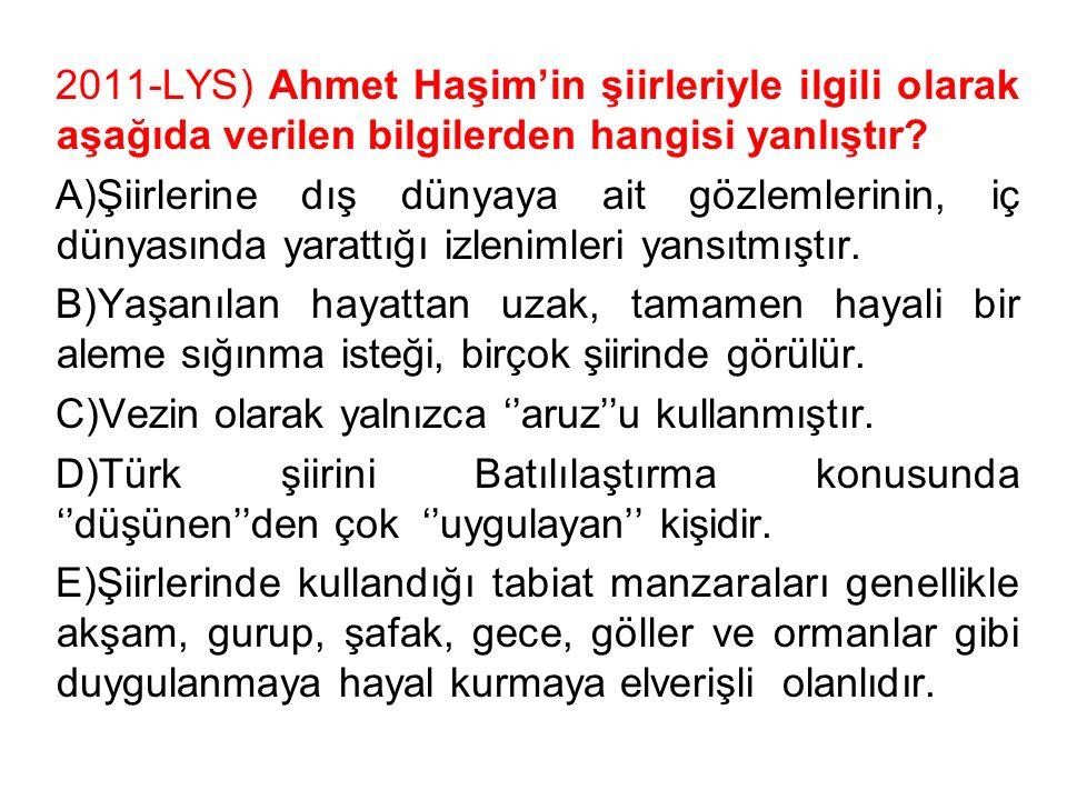 2011-LYS) Ahmet Haşim'in şiirleriyle ilgili olarak aşağıda verilen bilgilerden hangisi yanlıştır