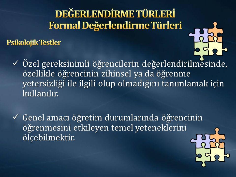 DEĞERLENDİRME TÜRLERİ Formal Değerlendirme Türleri