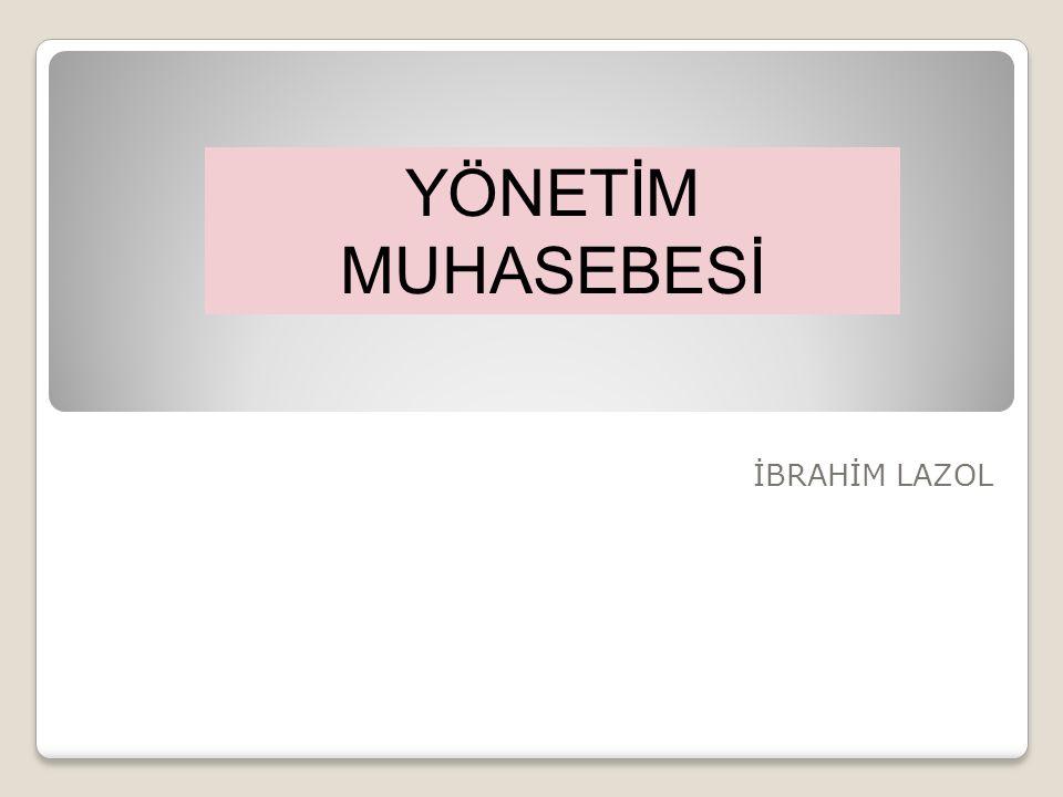 YÖNETİM MUHASEBESİ İBRAHİM LAZOL