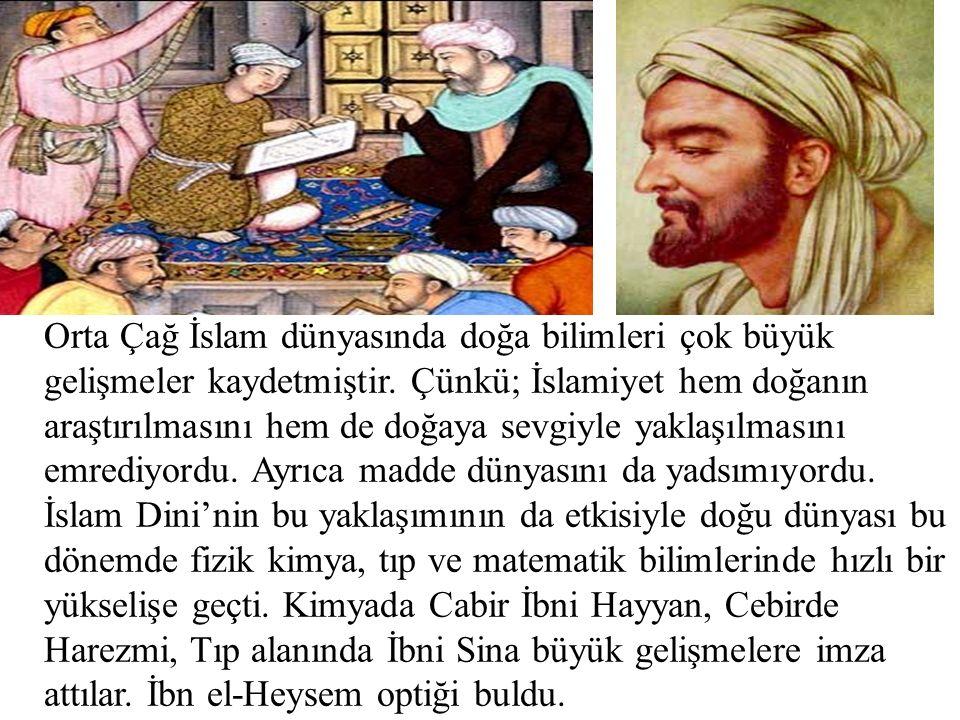 Orta Çağ İslam dünyasında doğa bilimleri çok büyük gelişmeler kaydetmiştir.