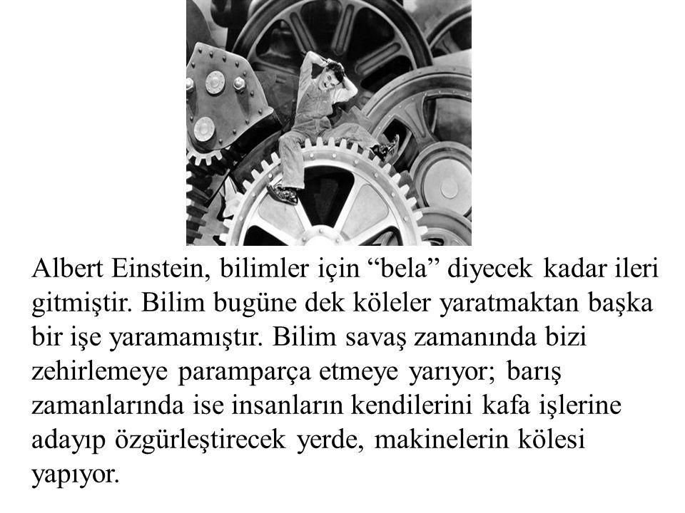 Albert Einstein, bilimler için bela diyecek kadar ileri gitmiştir
