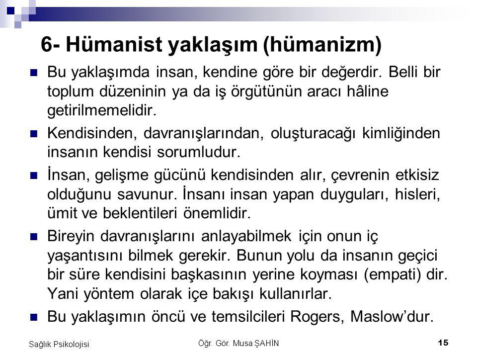 6- Hümanist yaklaşım (hümanizm)