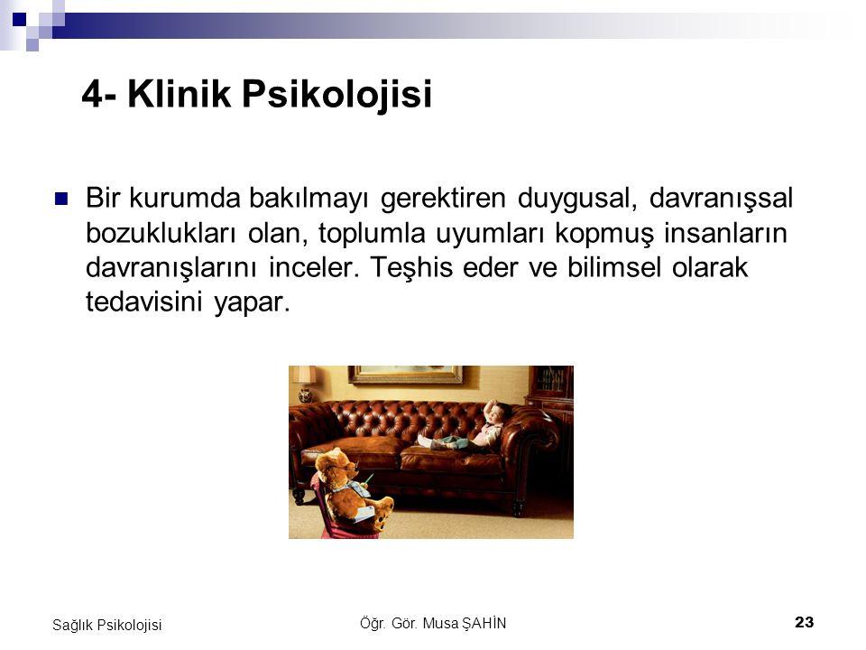 4- Klinik Psikolojisi