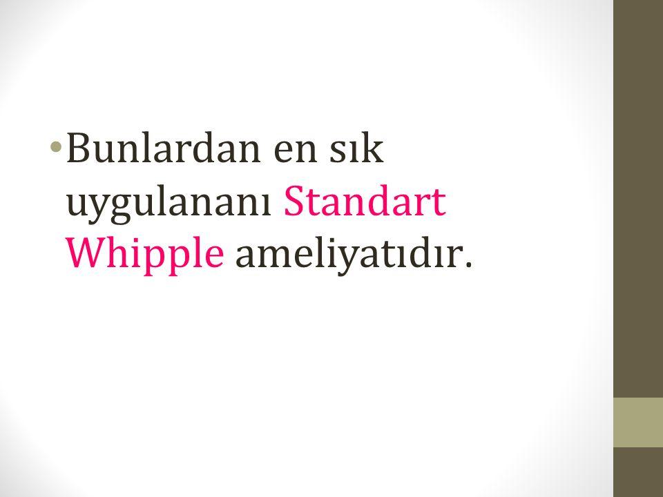 Bunlardan en sık uygulananı Standart Whipple ameliyatıdır.