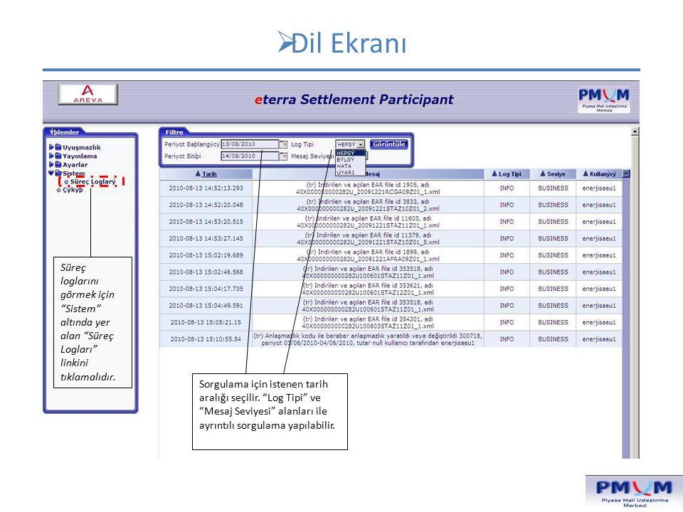 Dil Ekranı Süreç loglarını görmek için Sistem altında yer alan Süreç Logları linkini tıklamalıdır.