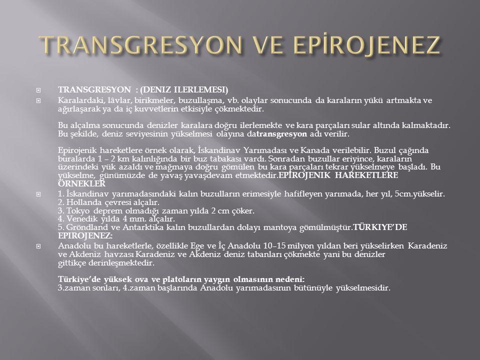TRANSGRESYON VE EPİROJENEZ