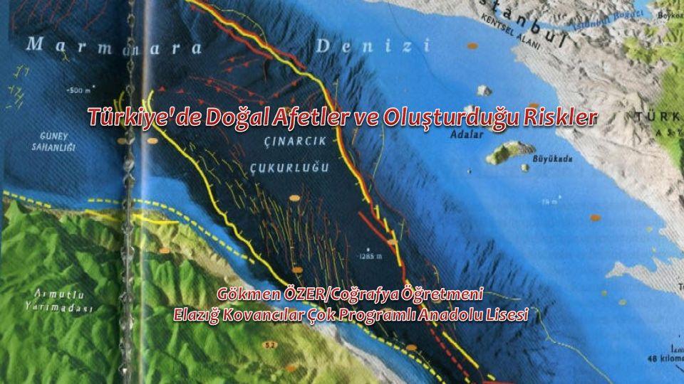 Türkiye de Doğal Afetler ve Oluşturduğu Riskler