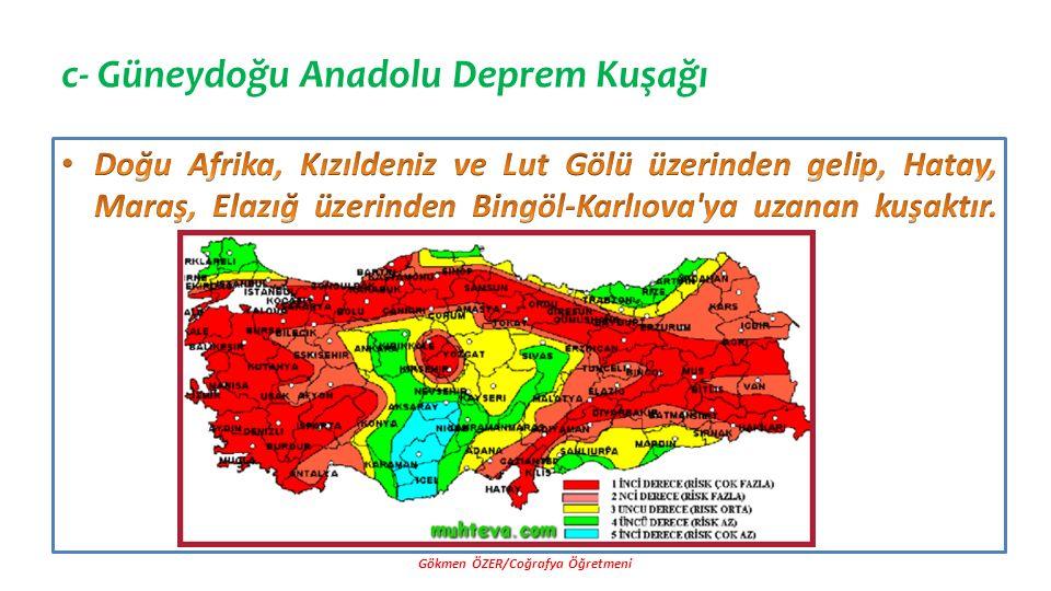 c- Güneydoğu Anadolu Deprem Kuşağı