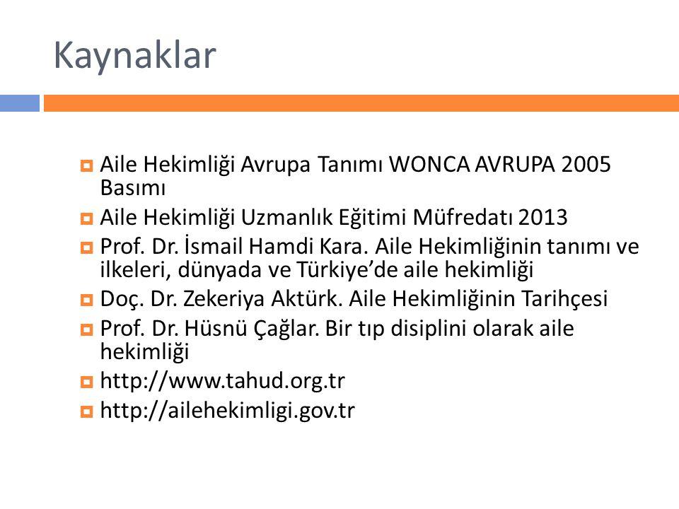 Kaynaklar Aile Hekimliği Avrupa Tanımı WONCA AVRUPA 2005 Basımı