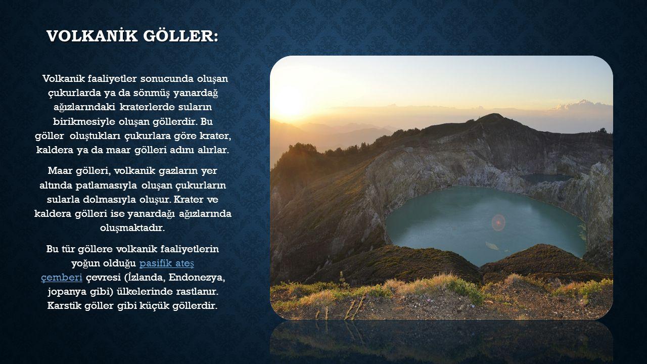 VOLKANİK GÖLLER: