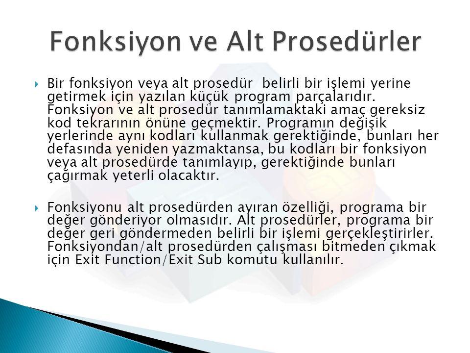 Fonksiyon ve Alt Prosedürler