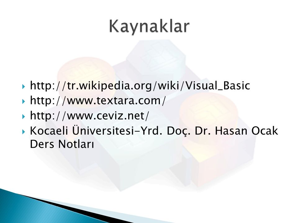 Kaynaklar http://tr.wikipedia.org/wiki/Visual_Basic