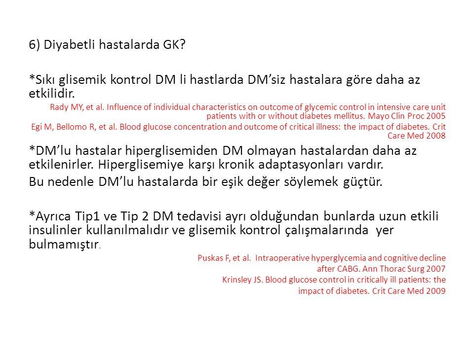 6) Diyabetli hastalarda GK