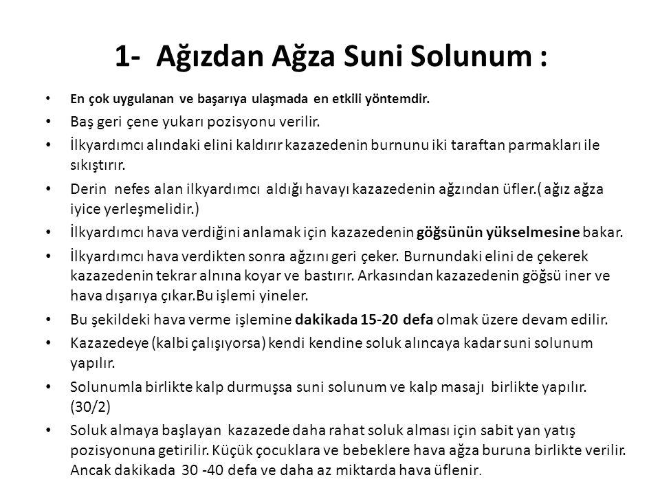 1- Ağızdan Ağza Suni Solunum :