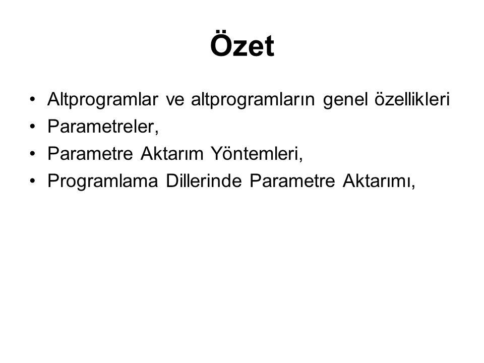 Özet Altprogramlar ve altprogramların genel özellikleri Parametreler,