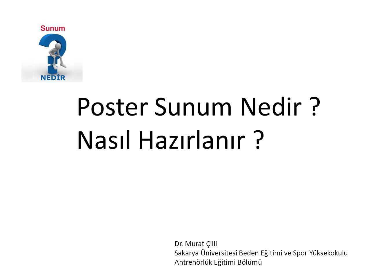 Poster Sunum Nedir Nasıl Hazırlanır Dr. Murat Çilli
