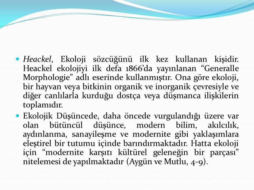 Heackel, Ekoloji sözcüğünü ilk kez kullanan kişidir