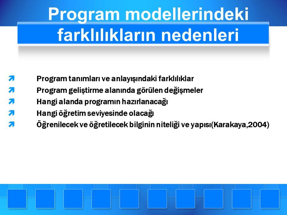 Program modellerindeki farklılıkların nedenleri