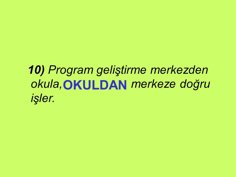 10) Program geliştirme merkezden