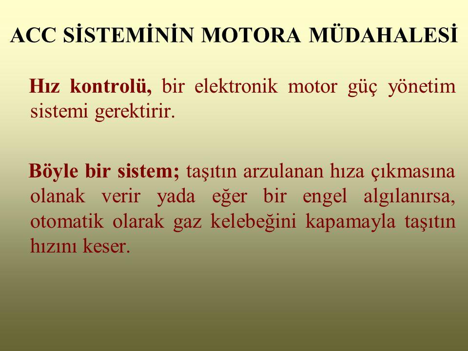ACC SİSTEMİNİN MOTORA MÜDAHALESİ